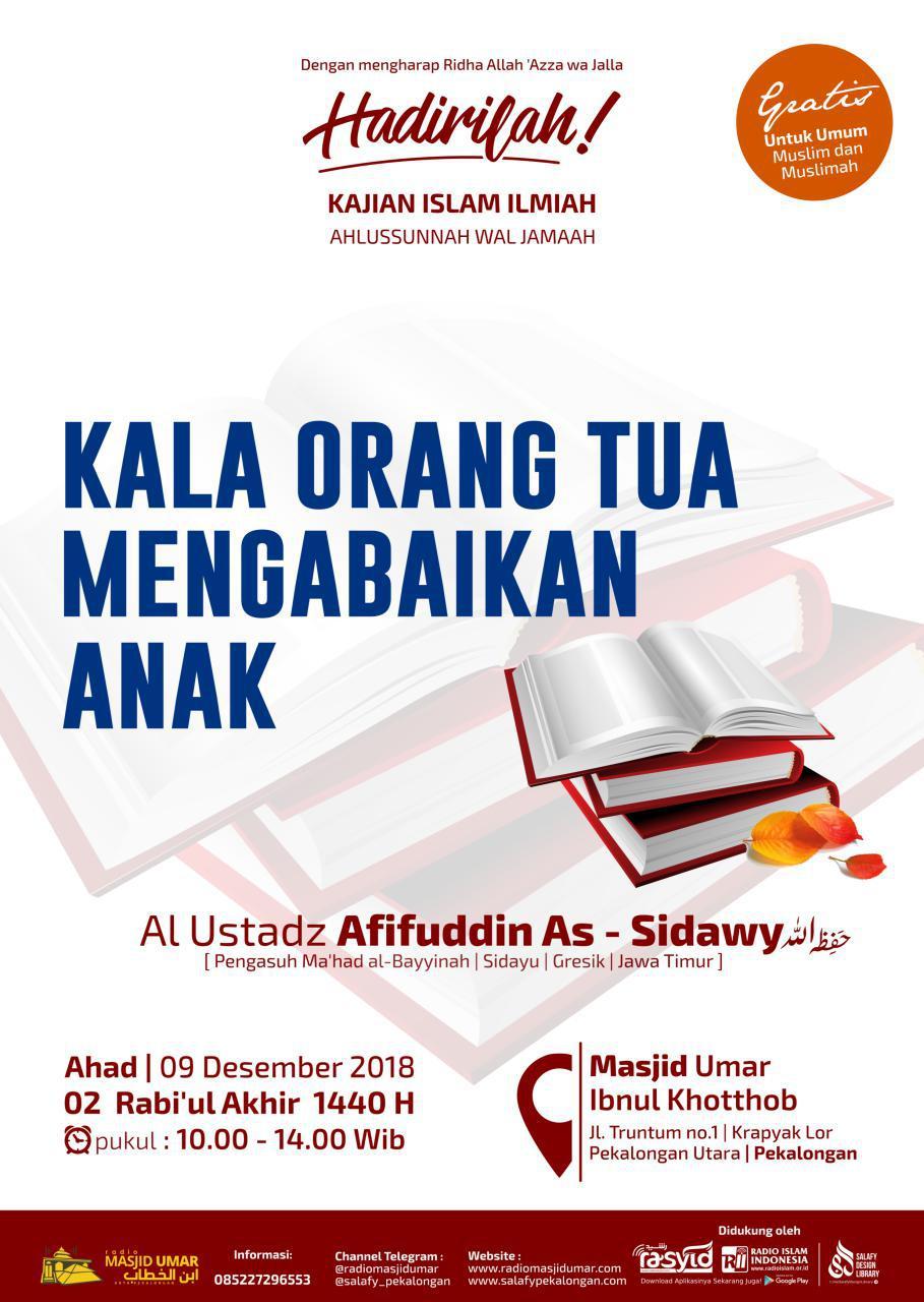 Kajian Ustadz Muhammad Afifuddin hafidzahullah di Pekalongan – 9 Desember 2018