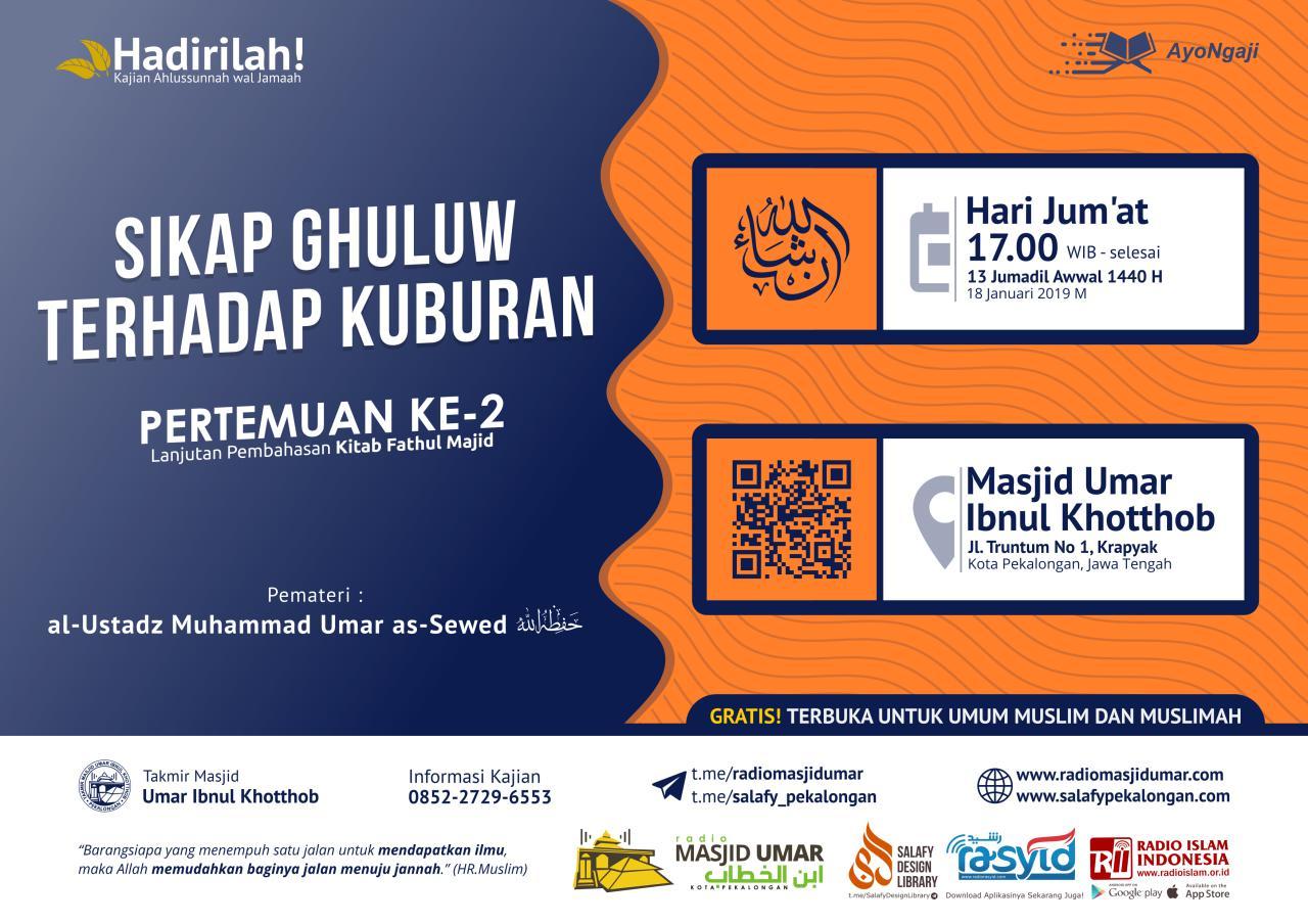 Kajian Ustadz Muhammad bin Umar As Sewed hafidzahullah – 18 Januari 2019