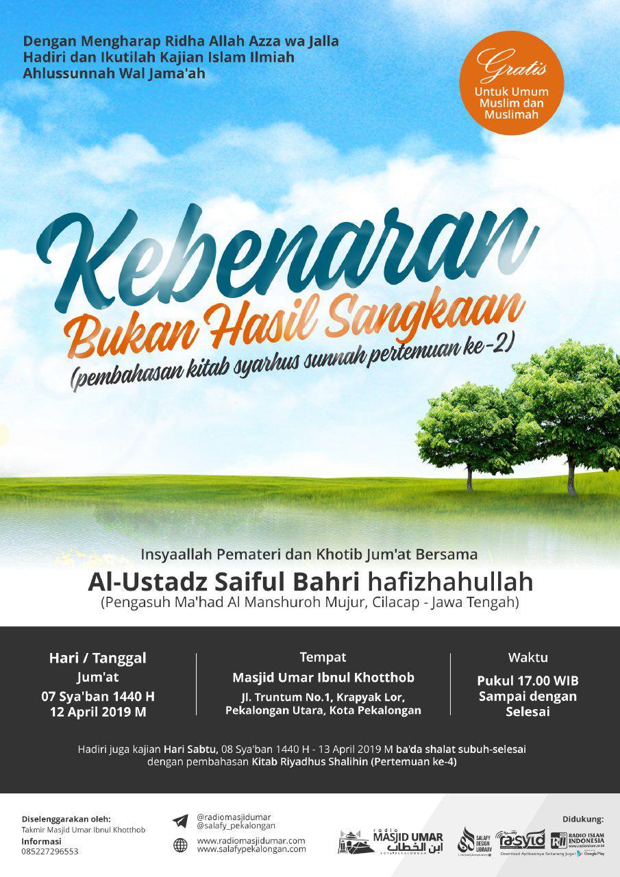 Kajian Ustadz Saiful Bahri hafidzahullah – 12 April 2019