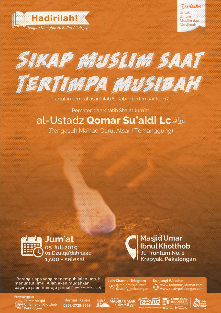 Kajian Ustadz Qomar Su'aidi Lc hafidzahullah – 5 Juli 2019